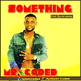 [MUSIC] Mr Coded - Something (Prod. by Mr Emmie)
