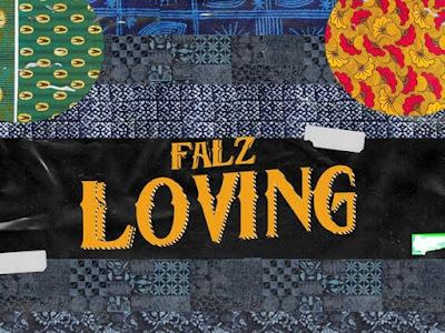 [Music+Video] Falz – Loving