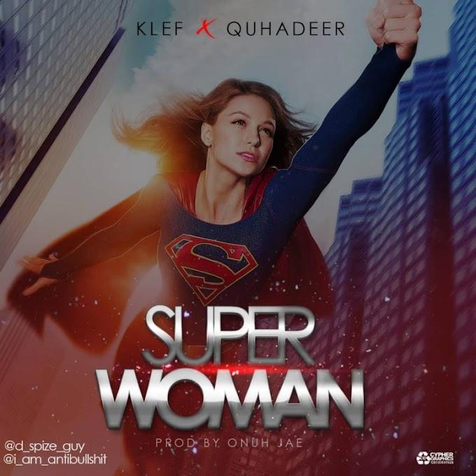 DOWNLOAD MP3: KLEF – SUPER WOMAN FT. QUHADEER
