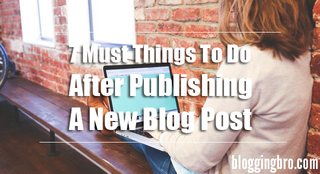 Things-To-Do-After-Publishing-Blog-Post
