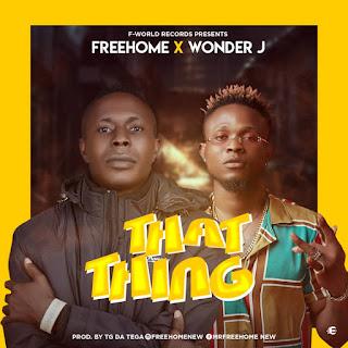 Free Home X Wonder J - That Thing