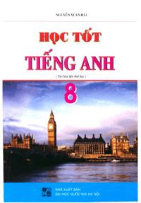 Học tốt tiếng anh lớp 8 - Nguyễn Xuân Hải
