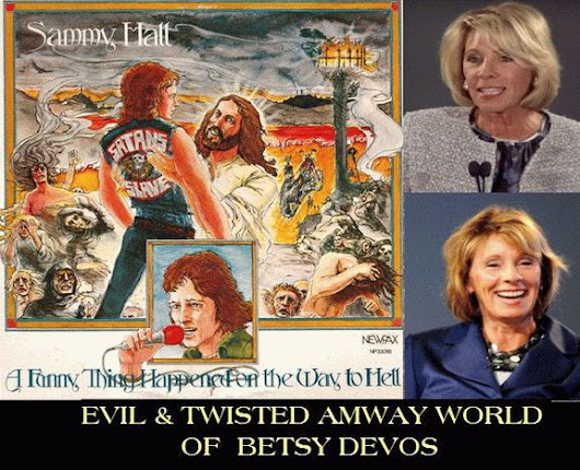 EVIL TWISTED AMWAY WORLD OF BETSY DEVOS