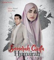 SINOPSIS SEMERAH CINTA HUMAIRAH DI TV3