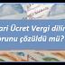 Asgari Ücret Vergi dilimi sorunu çözüldü mü?