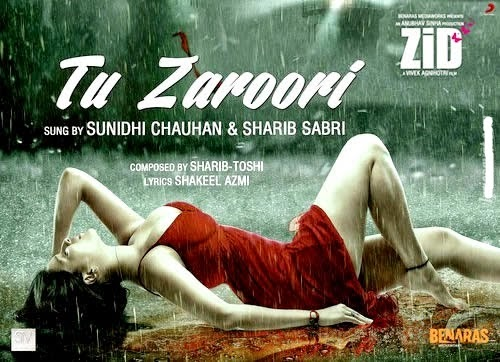 Tu Zaroori (Zid) Full HD Video Mp4, 3GP Song Free Download - WapBlust | Music For All