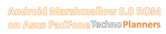Install CM 13 Android Marshmallow 6.0 ROM on Asus PadFone S/X