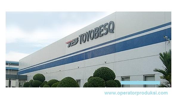 PT Toyobesq Indonesia Lowongan Kerja Terbaru