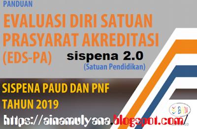 Panduan EDS-PA Sispena 2.0 (Panduan Sispena PAUD PNF Tahun 2019)-  https://ainamulyana.blogspot.com