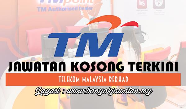 Jawatan Kosong 2017 di Telekom Malaysia Berhad www.banyakjawatan.my