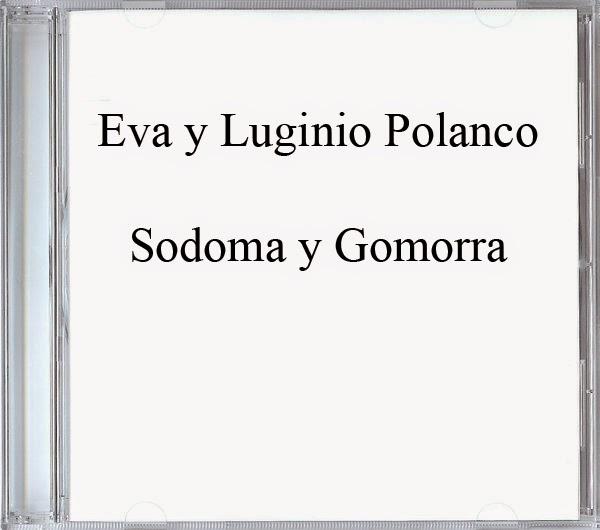 Eva y Luginio Polanco-Sodoma y Gomorra-
