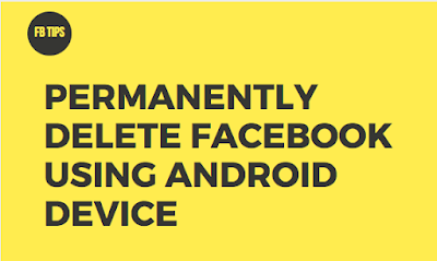Delete your Facebook Account Permanently on Your Android Device