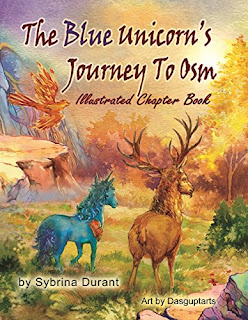 The Blue Unicorn's Journey To Osm - Full Color Illustrated Middle Grade Fantasy Chapter Book by Sybrina Durant