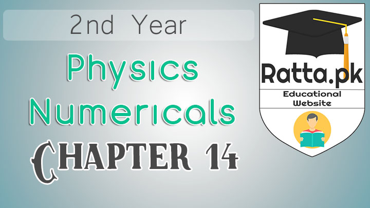 2nd Year Physics Solved Numericals Chapter 14 - Electromagnetism