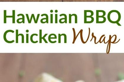 HAWAIIAN BBQ CHICKEN WRAPS