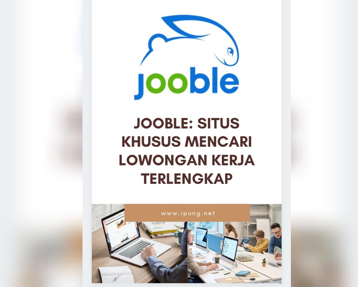 Jooble: Situs Khusus Mencari Lowongan Kerja Terlengkap