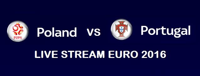 Poland Vs Portugal Live Stream Euro 2016