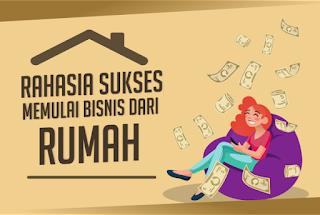 Panduan sukses bisnis dari rumah