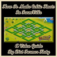 How To Make Celtic Knots In FarmVille A Video Guide By Dirt Farmer Katy