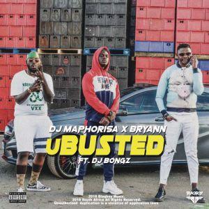 DJ Maphorisa & Bryann – uBusted (feat. DJ Bongz)