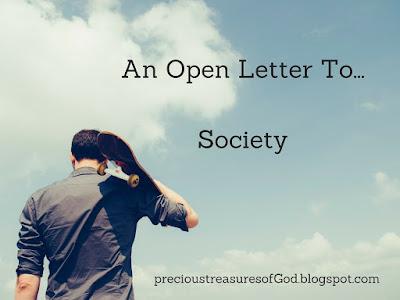 http://precioustreasuresofgod.blogspot.com/2017/09/an-open-letter-to-society.html