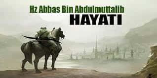 Abbas Bin Abdülmuttalib hayatı