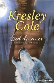 Los Inmortales De La Oscuridad I: Sed De Amor, de Kresley Cole