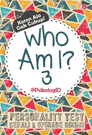 Who Am I? 3 Personality Test Kenali Dan Upgrade Dirimu PDF Penulis Psikologi ID