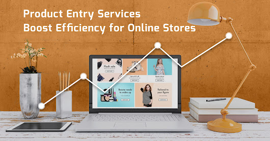 How do Product Entry Services Boost Efficiency for Online Stores