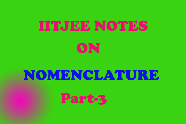Nomenclature Notes IITJEE