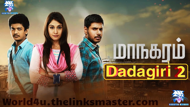 Dadagiri 2 (Maanagaram) Hindi Dubbed 720p HDRip Full Movie Download watch hdpopcorns,moviescounter, 300mbmovies moviescouch, world4freein,fullasianmovies,  watchonlinemovies, highquality, putlocekr, moviesmad, hdmoviesmaza, mycoolmoviez, macxdvd, downloadhub, bolly4u, xfilmywap,