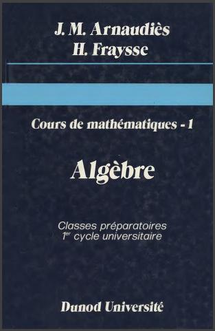 Livre : Cours de mathématiques, tome 1 - Algèbre