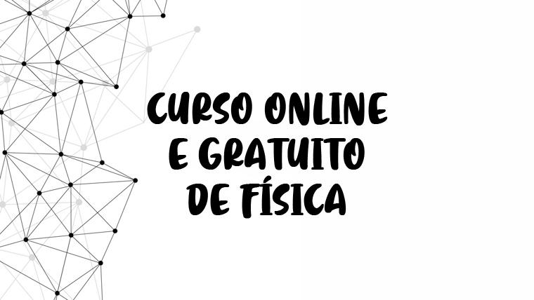 Curso de Física online e gratuito - COM CERTIFICADO