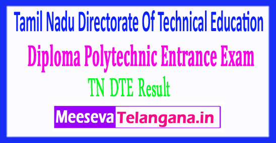 Tamil Nadu Directorate Of Technical Education Diploma Polytechnic Entrance Exam TN DTE Result 2018