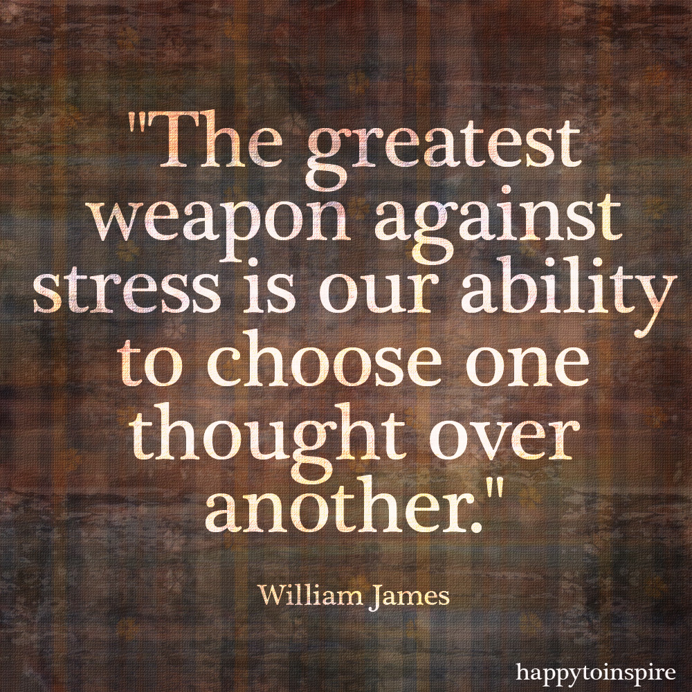 Stress Quotes: Happy To Inspire: Quote Of The Day: The Greatest Weapon