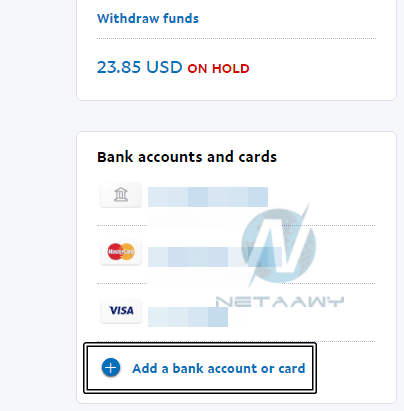 1facfbf61 بعد قراءة الموضوع السابق واستخراج البطاقة المناسبة سنأتي للشرح العملي. 1-  قم بالدخول إلى حسابك البنكي واضعط على Add a Bank Account or Card.