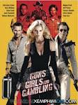 Súng, Gái Đẹp Và Cờ Bạc - Guns, Girls And Gambling