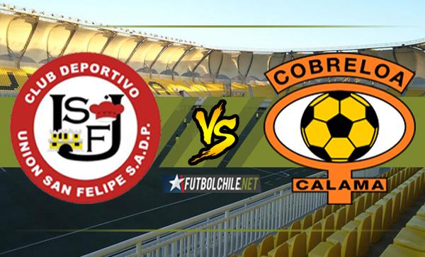 Union San Felipe vs Cobreloa