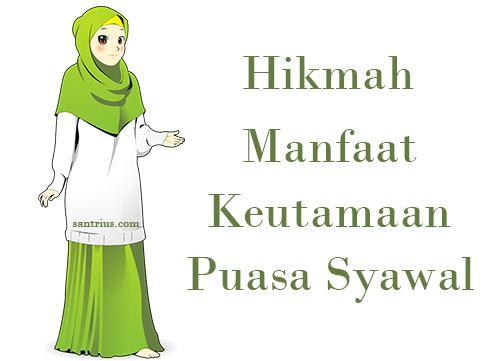 Hikmah Manfaat Keutamaan Puasa Sunnah 6 Enam Hari Bulan Syawal