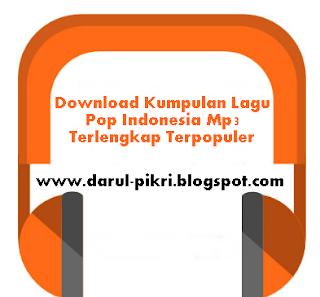 Download Kumpulan Lagu Pop Indonesia Mp3 Terlengkap Terpopuler