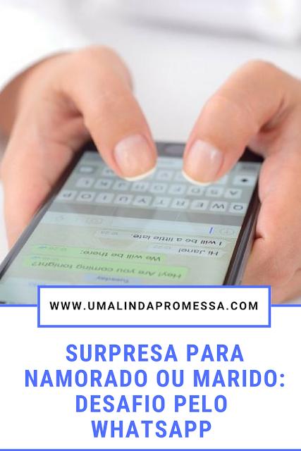 desafio pelo whatsapp surpresa para namorado ou marido