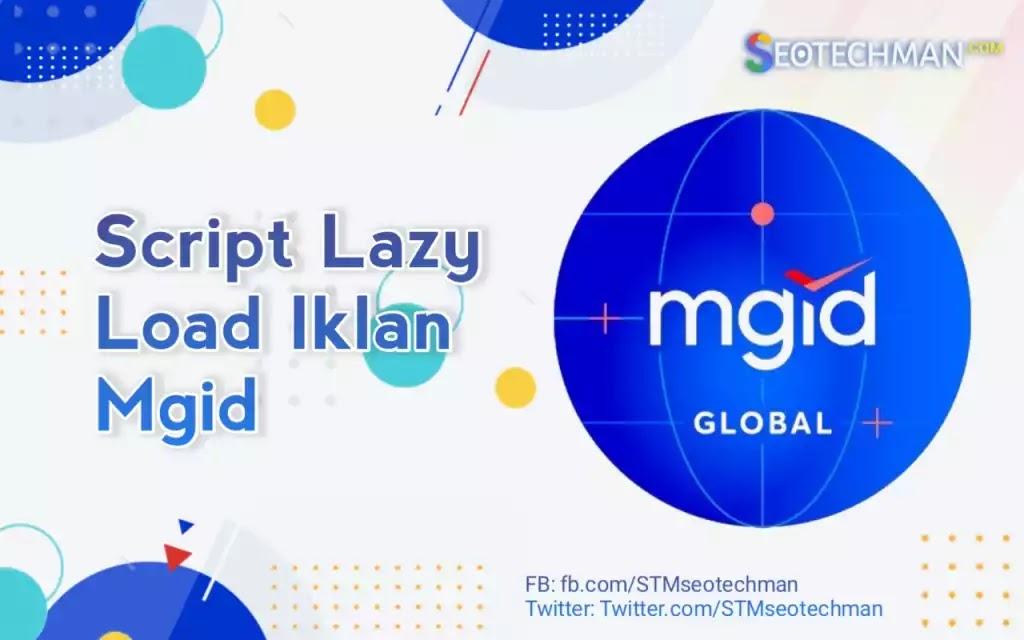 [Tutorial] Cara Memasang Script Lazy Load pada Iklan Mgid di Blogger / Blogspot