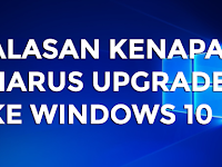 5 Alasan Kenapa Harus Upgrade Ke Windows 10