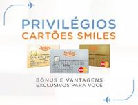 Privilégios Cartões Smiles www.smiles.com.br/privilegios
