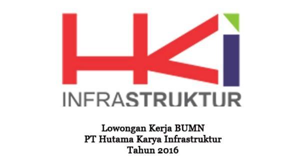 PT HUTAMA KARYA (PERSERO) : KEPRO, PELAKSANA, STRUKTUR, QS, LSO, ISO DAN ADM STAFF - BUMN, INDONESIA