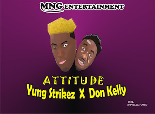Music : yung strikez ft Don kelly