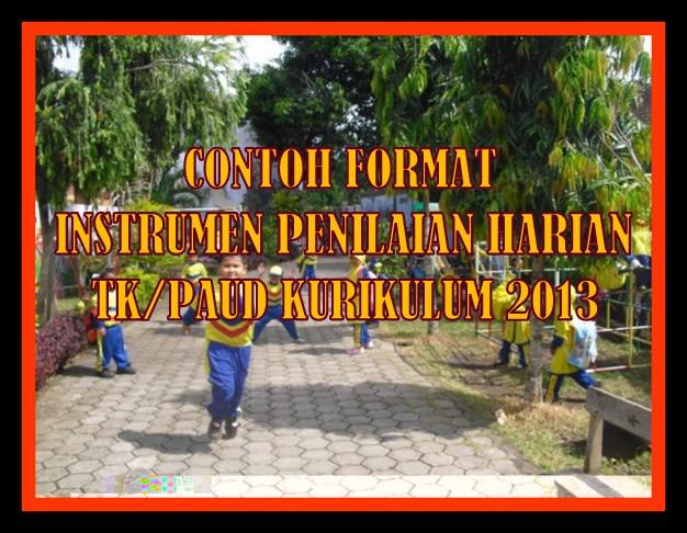 Contoh Format Instrumen Penilaian Harian TK/PAUD Kurikulum 2013