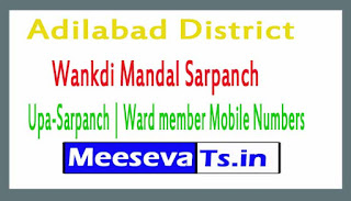Wankdi Mandal Sarpanch | Upa-Sarpanch | Ward member Mobile Numbers List Adilabad District in Telangana State