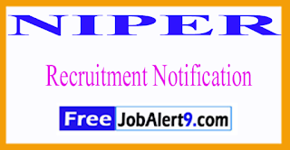 NIPER National Institute of Pharmaceutical Education and Research Recruitment Notification 2017 Last Date 15-06-2017