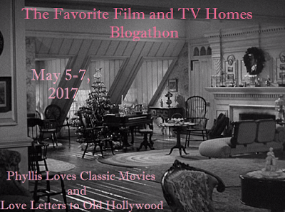 Favorite Film & TV Homes Blogathon -- May 5-7